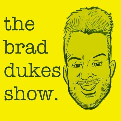 The Brad Dukes show