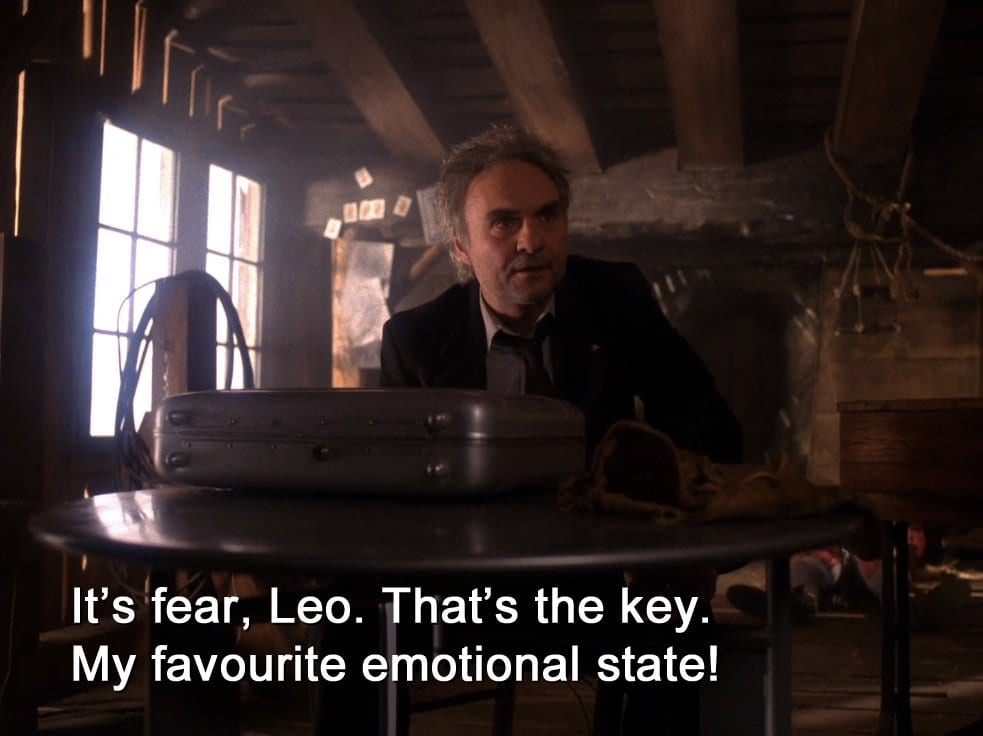 Windom Earle tells Leo that fear is his favourite emotional state