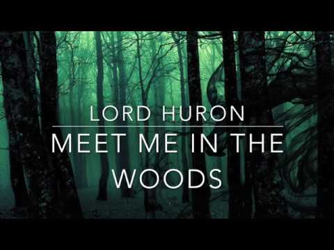 Meet Me in the Woods Lord Huron