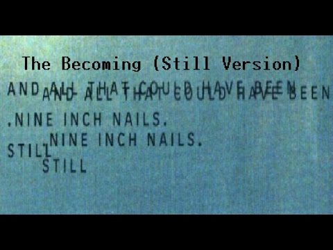 Nine Inch Nails the Becoming