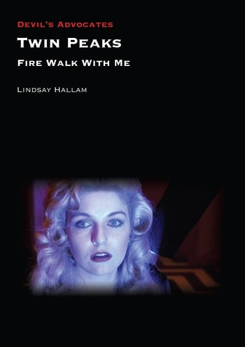 Fire Walk With Me by Lindsay Hallam