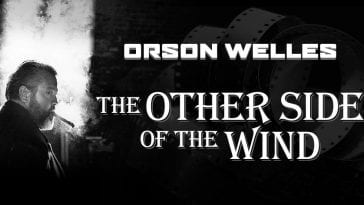 Orson Welles' final film, The Other Side of the Wind