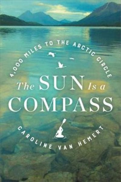 Caroline Van Hemert wrote The Sun is a Compass