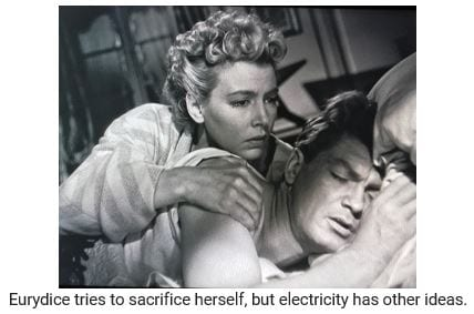 Eurydice tries to sacrifice herself, but electricity has other ideas