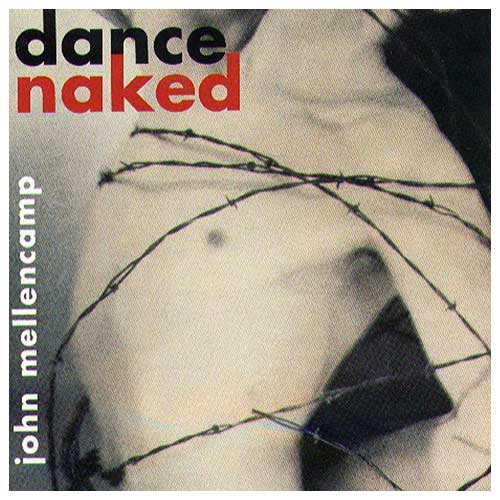 John Mellencamp Dance Naked album cover.