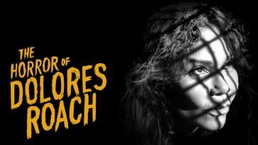 The Horror of Dolores Roach poster