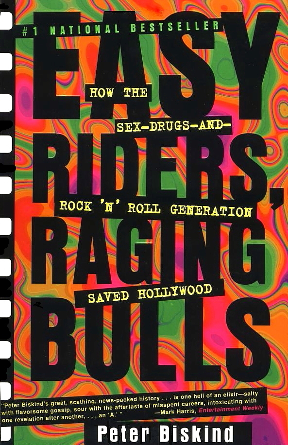 Large black text over a psychedic background pattern appears on the book cover of Easy Riders, Raging Bulls How The Sex-drugs-and Rock 'N' Roll Generation Saved Hollywood