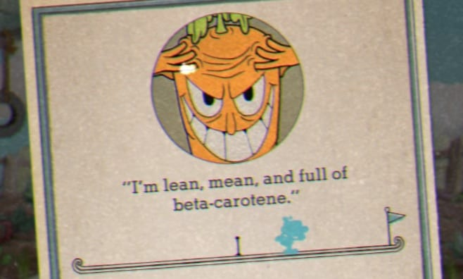 "Upon defeat the large carrot taunts you by saying, ""I'm lean, mean, and full of beta-carotene."""
