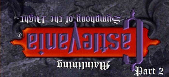 Mainlining Castlevania: Symphony of the Night Part 2 title card, upside down