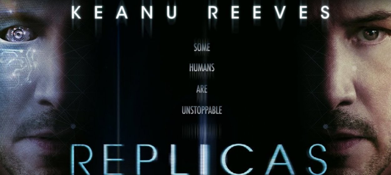 """Replicas 2019 Poster with Keanu Reeves face on both sides, one as human and one as part android. Text reads """"Some Humans Are Unstoppable"""""""