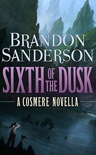 The cover of Sixth of the Dusk, with the title and Brandon Sanderson's name featured prominently against a background of forests and mountains.