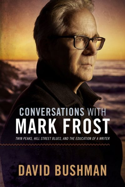 The front cover of the Conversations with Mark Frost book, covering Twin Peaks, Hill Street Blues and much more.