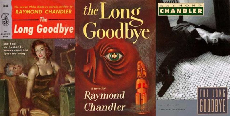 Covers of Raymond Chandler's The Long Goodbye