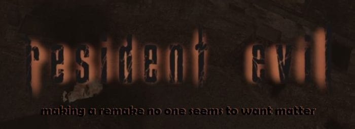 Resident Evil 4 title logo. Subheading: Making a remake no one seems to want matter.