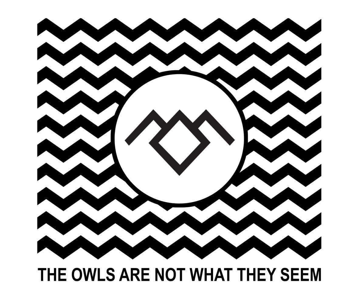 Black and white twin peaks art illustration of owl cave symbol with chevron background and the owls are not what they seem printed at the bottom
