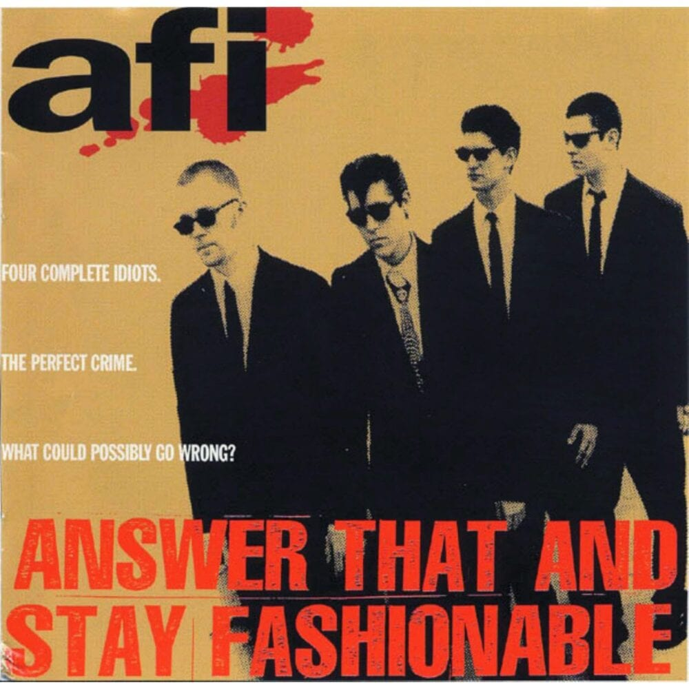 In a blatant reference to the Reservoir Dogs movie poster, we see the four members of AFI on top of a brown background.