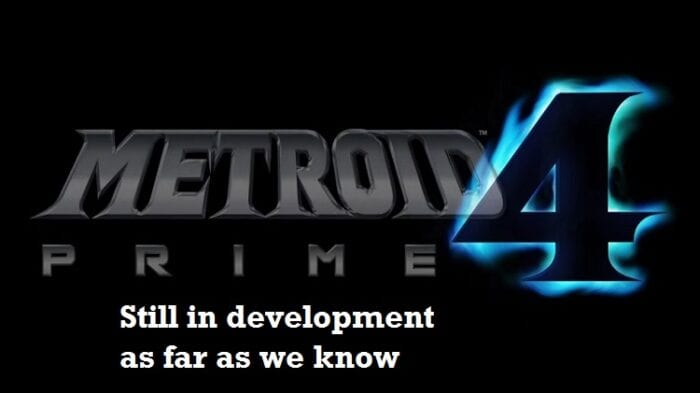 Metroid Prime 4. Still in development as far as we know.