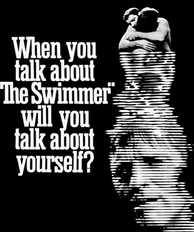"Image from the original poster for The Swimmer 1968. The text says ""When you talk about The Swimmer, will you talk about yourself?"""