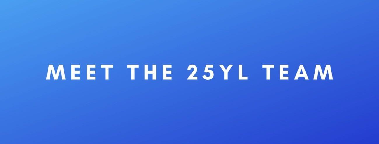 meet the 25YL team