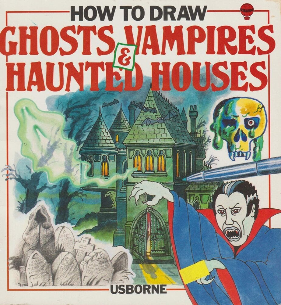 The cover of How to Draw Ghosts, Vampires & Haunted Houses features drawings and paintings in different styles of a graveyard, a ghost, a haunted house, a skull, a vampire and a pen
