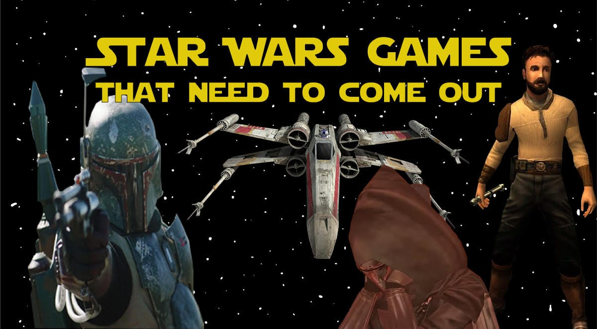 "Feature image showing a variety of Star Wars characters, with the phrase ""Star Wars games that need to come out"""