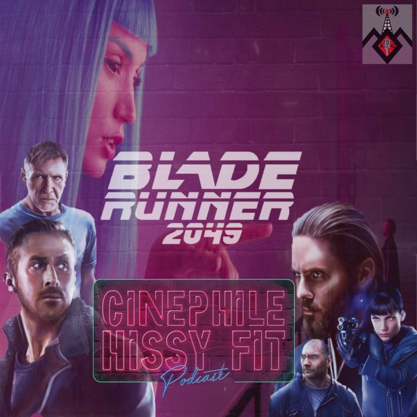 The Cinephile Hissy Fit cover photo for the Blade Runner 2049 episode.